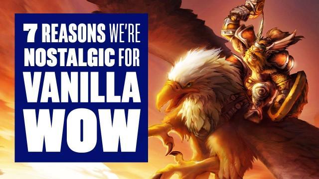 7 Reasons We're So Damn Nostalgic For Vanilla WoW