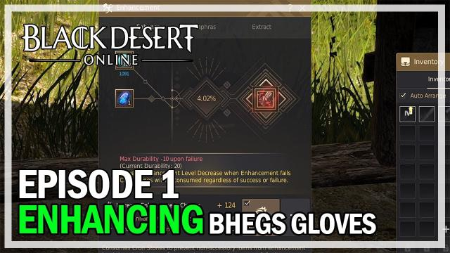 Black Desert Online - Enhancing Bheg's Gloves - Episode 1