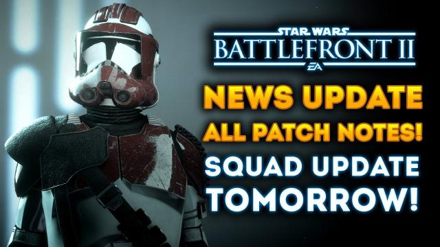 HUGE NEWS UPDATE! All Patch Notes! Ion Turret Nerf, Squad Update TOMORROW! - Star Wars Battlefront 2