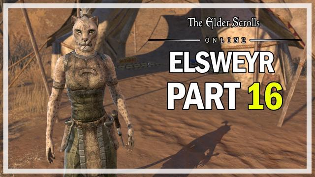 The Elder Scrolls Online - Elsweyr Let's Play Part 21