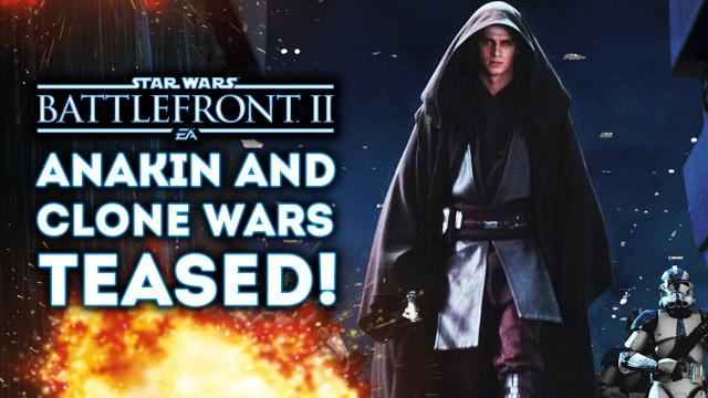 Star Wars Battlefront 2 - Anakin and Clone Wars DLC Teased for Season 2?! ANAKIN SKYWALKER TEASED?!