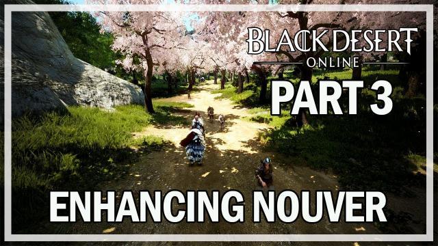 Black Desert Online - Enhancing Nouver Part 3 - MY RNG