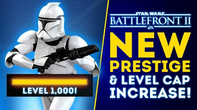 BIG NEWS: Prestige & Level Cap Increase to 1,000! Voice Over Wheel! - Star Wars Battlefront 2 Update