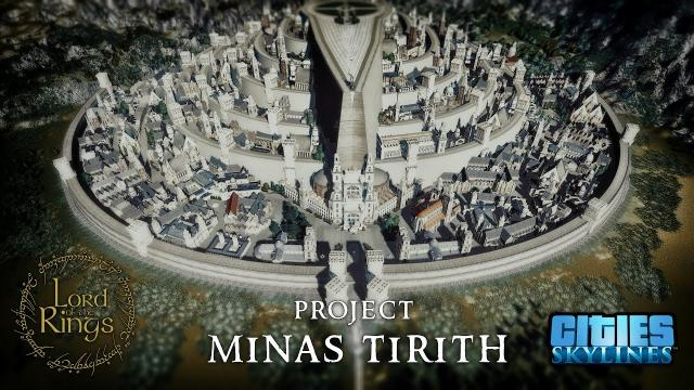 The Lord of the Rings Cities Skylines - PROJECT MINAS TIRITH