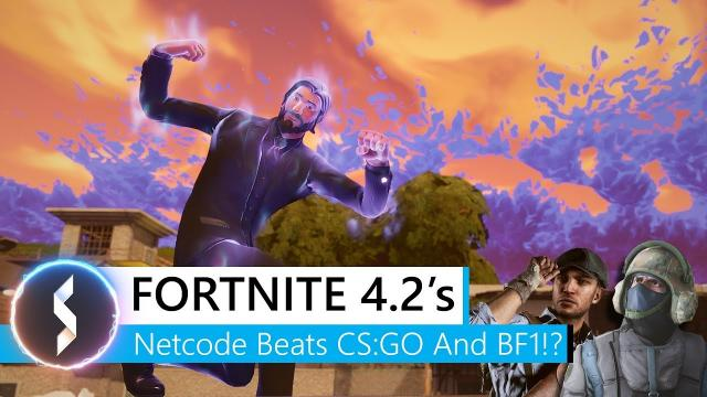Fortnite 4.2's Netcode Beats CS:GO And BF1!?