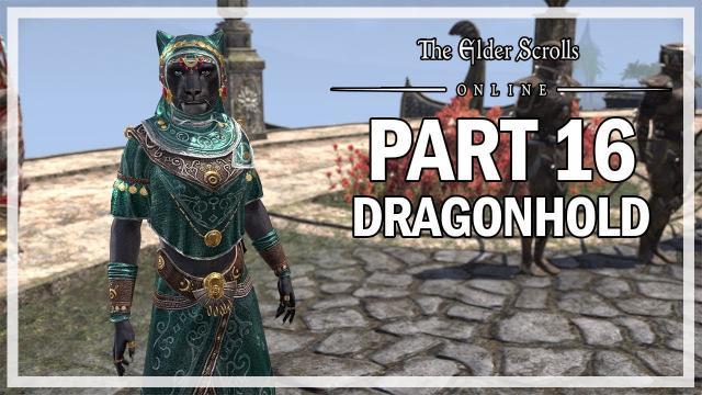 The Elder Scrolls Online Dragonhold - Let's Play Part 16 - Pride of Elsweyr