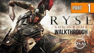 Ryse Son of Rome Walkthrough - Part 1 THE BEGINNING - Let's Play Gameplay [XBOX ONE]