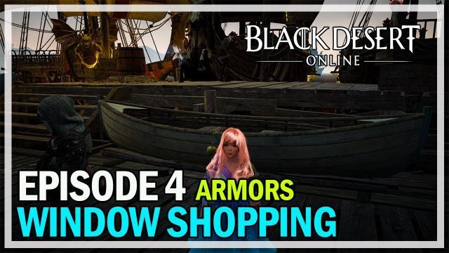 Window Shopping Episode 4 - Armors - Black Desert Online