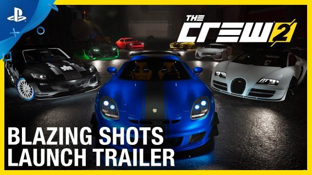 The Crew 2 - Blazing Shots Launch Trailer | PS4