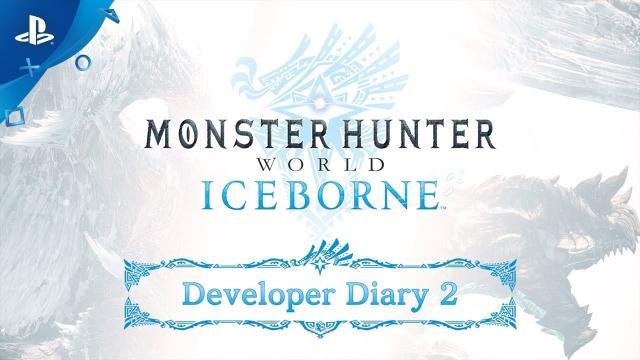 Monster Hunter World: Iceborne - Developer Diary #2 | PS4