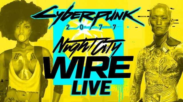 Cyberpunk 2077 Night City Wire Episode 3 - With Pre and Post Show