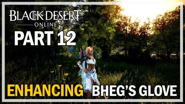 Black Desert Online - Enhancing Bheg's Gloves - Episode 12