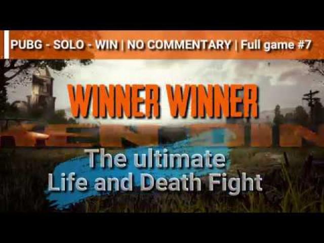 PUBG - SOLO - WIN   NO COMMENTARY   Full game #7