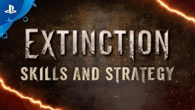 EXTINCTION – Skills & Strategies | PS4