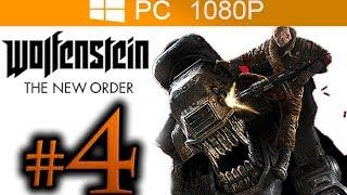 Wolfenstein The New Order Walkthrough Part 4 [1080p HD PC MAX Settings] No Commentary