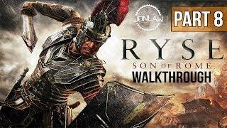 Ryse Son of Rome Walkthrough - Part 8 EDGE OF THE WORLD - Let's Play Gameplay Commentary [XBOX ONE]