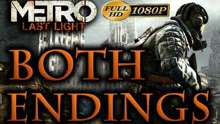 Metro Last Light - Both Endings (Good And Bad) [1080p HD] - No Commentary