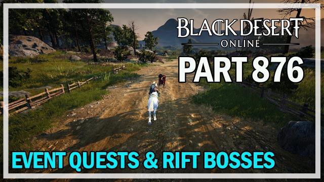 Black Desert Online - Let's Play Part 876 - Event Quests & Rift Bosses