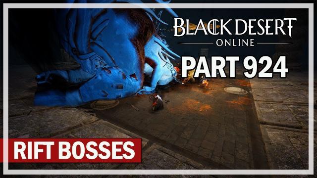 Black Desert Online - Let's Play Part 924 - Rift Bosses & Kzarka