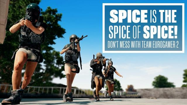 Spice is the Spice of Spice - Don't Mess With Team Eurogamer 2