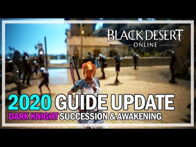 Black Desert Online - Updated Dark Knight Guide 2020 - Succession & Awakening