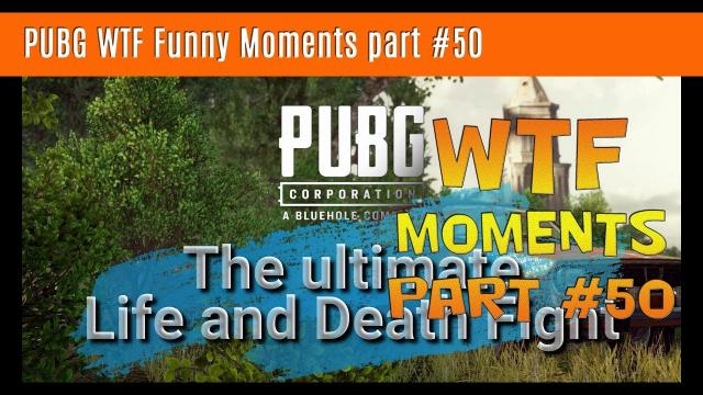 PUBG WTF Funny Moments part #50 (PlayerUnkown's Battlegrounds)