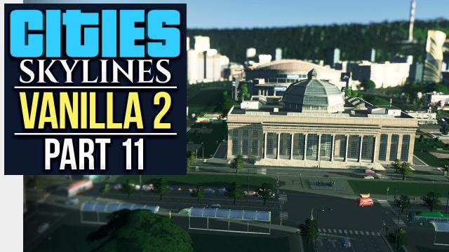 NOW WITH MORE CAMPUS // Cities: Skylines | Vanilla Lets Play 2 - Part 11