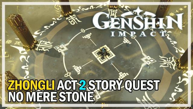 GENSHIN IMPACT - Zhongli Act 2 Story Quest - No Mere Stone