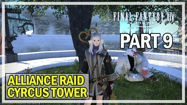 Final Fantasy 14 - Let's Play Episode 9 - Cyrcus Tower Alliance Raid