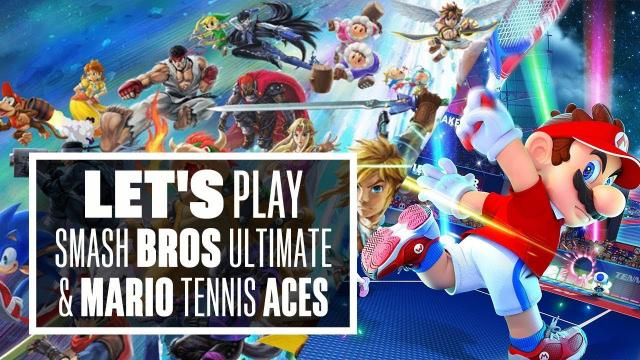 Let's Play Super Smash Bros Ultimate and Mario Tennis Aces - Nintendo Switch Gameplay