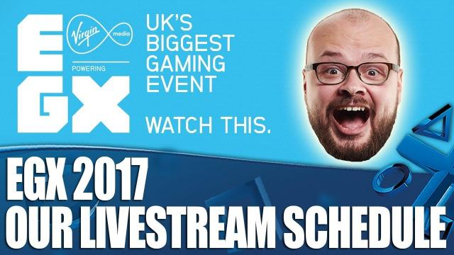 EGX 2017 - We're Livestreaming Every Day!