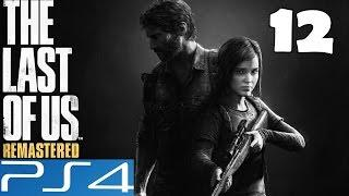 The Last of Us REMASTERED Walkthrough Part 12 Gameplay Let's Play Review PS4 1080p