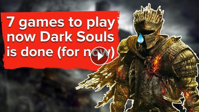 Games To Play Now : Games to play now dark souls is done for