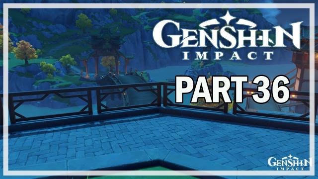 GENSHIN IMPACT - PC Let's Play Part 36 - Farewell Archaic Lord