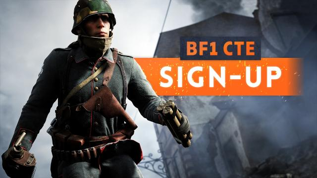 ► THE SIGN UP IS LIVE! - Battlefield 1 CTE News