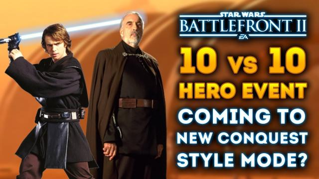 10 vs 10 Hero Event Coming to New Large Scale Conquest Mode? - Star Wars Battlefront 2