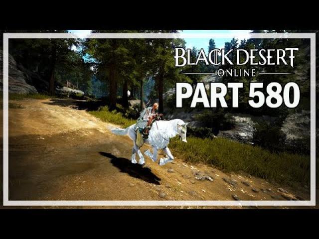 Black Desert Online - Dark Knight Let's Play Part 580 - Kamasylvia