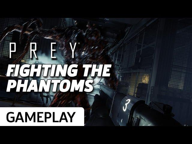 Prey - Fighting Off Phantoms Gameplay