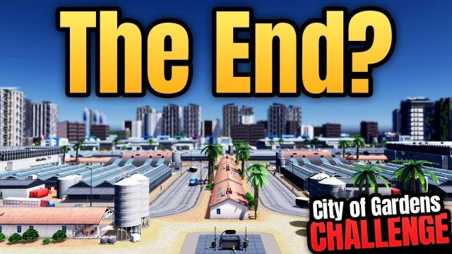Is this THE END?! | Cities: Skylines - City of Gardens (Part 11)