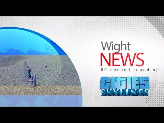 Cities: Skylines - Wight News - Monolith spotted!