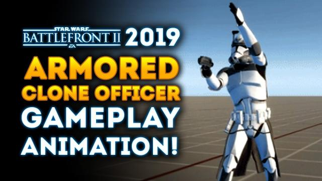 NEWS FOR 2019! Armored Clone Officer Gameplay Animation and More! - Star Wars Battlefront 2
