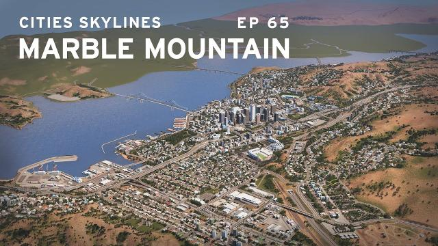 BIG Changes! - Cities Skylines: Marble Mountain 65