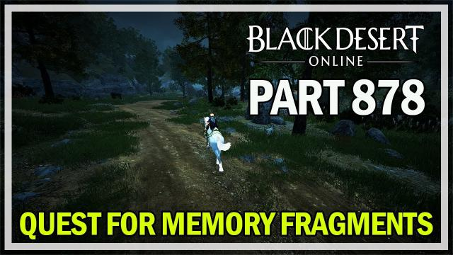 Black Desert Online - Let's Play Part 878 - Event Quest for Memory Fragments
