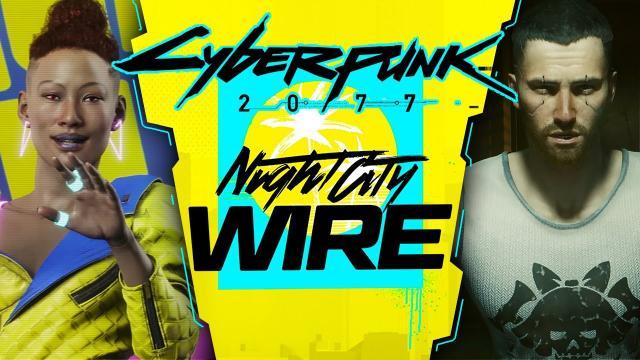 FULL Night City Wire Episode 3 - Cyberpunk 2077 | Night City Tour, Cyberpunk Gangs, and PC Specs