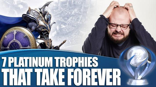 7 Platinum Trophies We'd Totally Unlock If They Didn't Take FOREVER