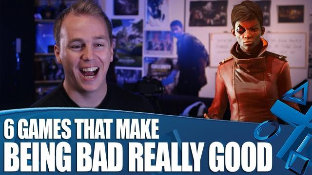 6 Games That Make Being Bad REALLY Good